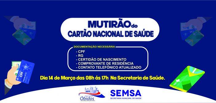 MUTIRÃO DO CARTÃO NACIONAL DE SAÚDE: AJUDE NOSSO MUNICÍPIO A RECEBER MAIS RECURSOS